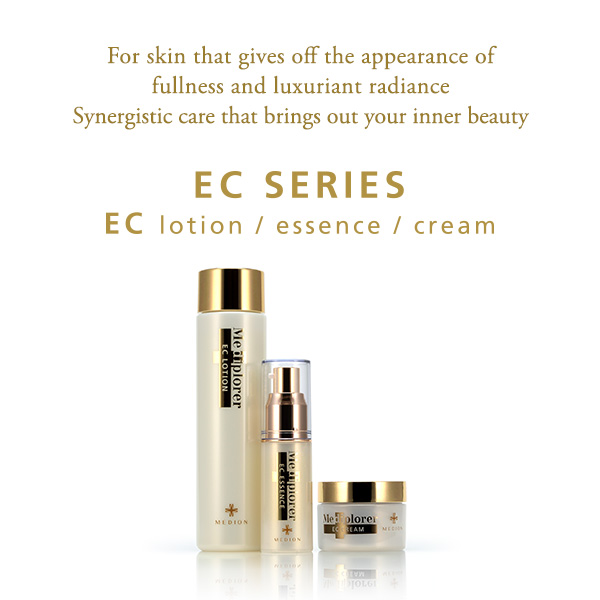 For skin that gives off the appearance of fullness and luxuriant radiance Synergistic care that brings out your inner beauty EC SERIES EC lotion/essence/cream