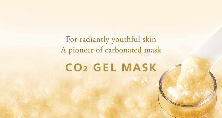 For radiantly youthful skin A pioneer of carbonated mask CO2 GEL MASK